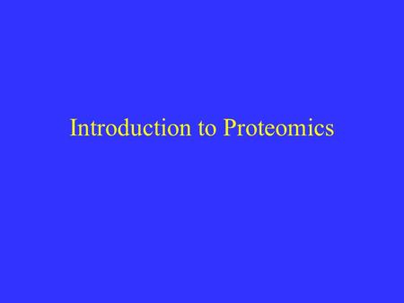 Introduction to Proteomics. First issue of Proteomics- Jan. 1, 2001.