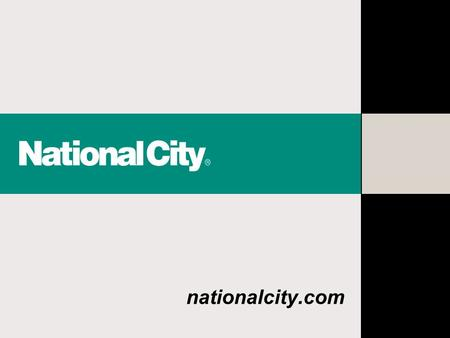 Nationalcity.com. National City Overview Branch Sales and Management Development Program (Retail) Why National City? Are you a good fit for NCC? Questions.