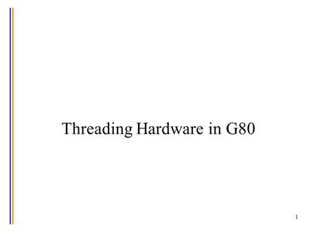 1 Threading Hardware in G80. 2 Sources Slides by ECE 498 AL : Programming Massively Parallel Processors : Wen-Mei Hwu John Nickolls, NVIDIA.