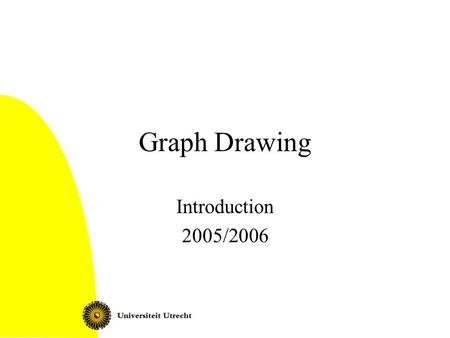 Graph Drawing Introduction 2005/2006. Graph Drawing: Introduction2 Contents Applications of graph drawing Planar graphs: some theory Different types of.