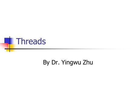 Threads By Dr. Yingwu Zhu.