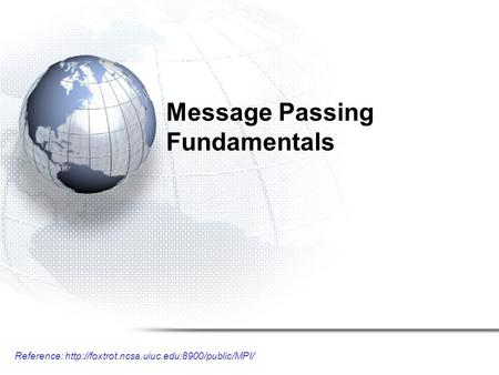 Reference:  Message Passing Fundamentals.