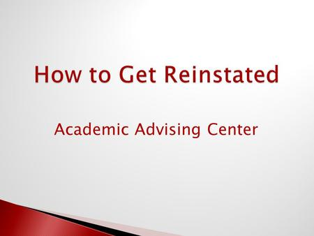 Academic Advising Center.  Understand why you were academically disqualified  Review CI policies  Open University  Calculate what it will take to.