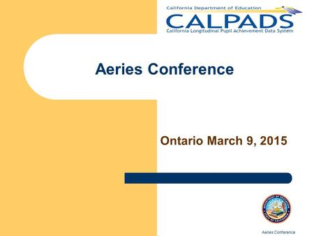 Aeries Conference Ontario March 9, 2015 Aeries Conference.
