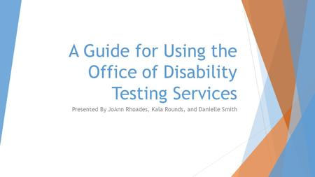 A Guide for Using the Office of Disability Testing Services