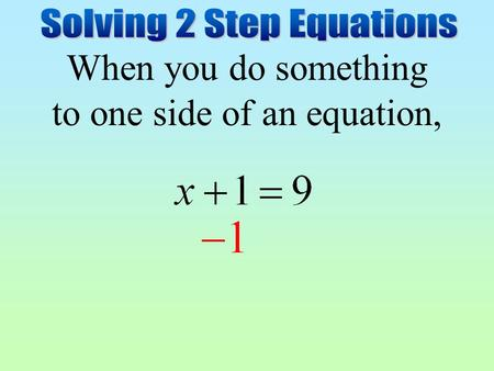 3.1 Solving One Step Equations using +/- Objective: Solve linear ...
