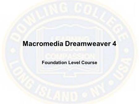 Macromedia Dreamweaver 4 Foundation Level Course.