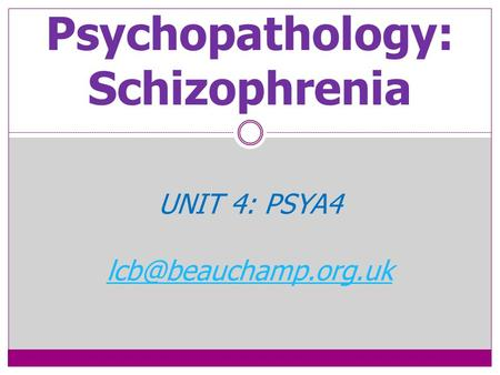 Psychopathology: Schizophrenia