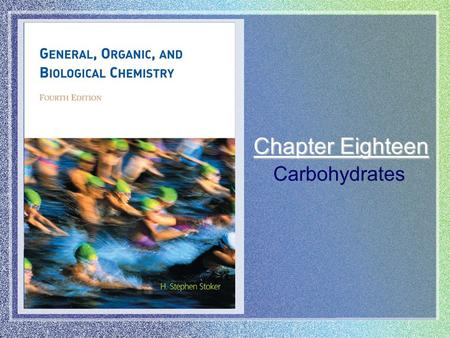 Chapter Eighteen Carbohydrates Ch 18 | # 2 of 52 Carbohydrates cont'd.