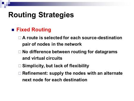 Routing Strategies Fixed Routing