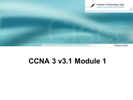 1 CCNA 3 v3.1 Module 1. 2 CCNA 3 Module 1 Introduction to Classless Routing.