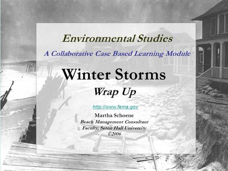 Environmental Studies A Collaborative Case Based Learning Module Winter Storms Wrap Up  Martha Schoene Beach Management Consultant Faculty,