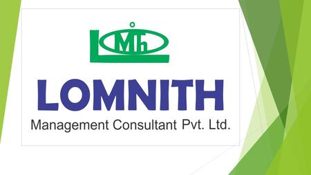 About Us We Lomnith Management Consultant Pvt. Ltd. incorporated in 2014, into manpower recruitment firm of high repute and acknowledgment. We providing.