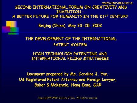 WIPO/INV/BEI/02/18 SECOND INTERNATIONAL FORUM ON CREATIVITY AND INVENTION – A BETTER FUTURE FOR HUMANITY IN THE 21 ST CENTURY Beijing (China), May 23-25,