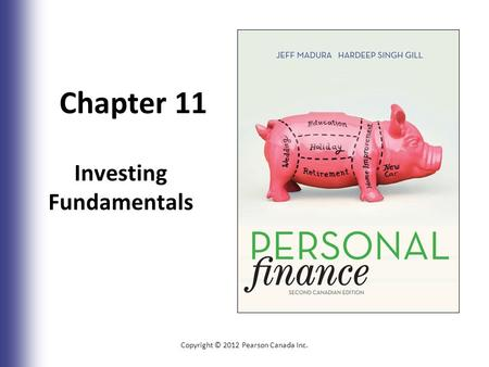 Chapter 11 Investing Fundamentals Copyright © 2012 Pearson Canada Inc. 11-1.