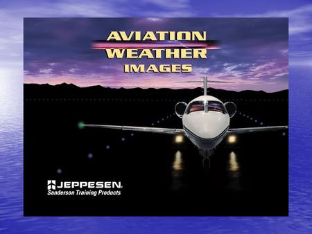 Ch 17 – Weather Evaluation for Flight