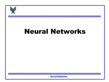 Neural Networks.