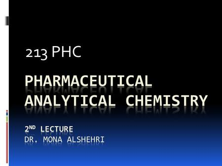 213 PHC. Acid-Base Equilibria (1) By the end of this lecture, you should be able to:  Define the pH of a solution.  Calculate the pH of strong acids.