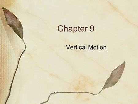 "Chapter 9 Vertical Motion. (1) Divergence in two and three dimensions. The del ""or gradient"" operator is a mathematical operation performed on something."