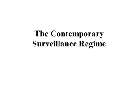The Contemporary Surveillance Regime. What is lecture actually on? Myriad of Institutions that set and monitor the adherence to global norms of 'good.