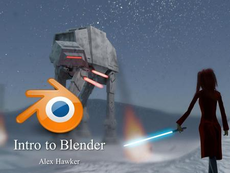 Intro to Blender Alex Hawker. First Steps Download