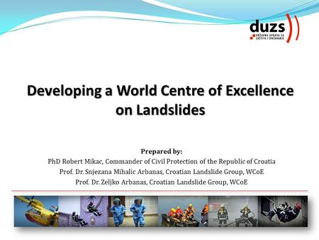 Developing a World Centre of Excellence on Landslides