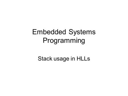 Embedded Systems Programming Stack usage in HLLs.