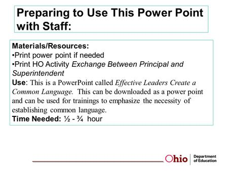 Preparing to Use This Power Point with Staff: Materials/Resources: Print power point if needed Print HO Activity Exchange Between Principal and Superintendent.