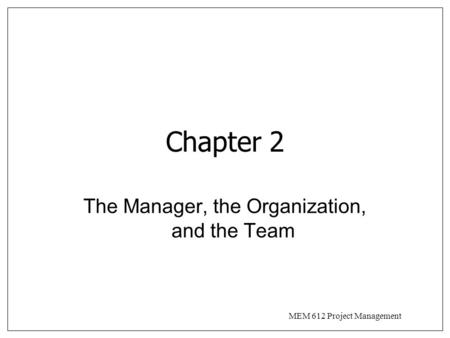 The Manager, the Organization, and the Team