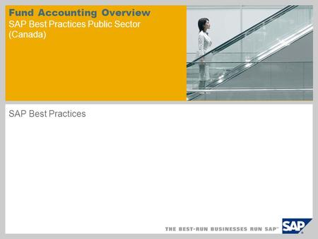 Fund Accounting Overview SAP Best Practices Public Sector (Canada)