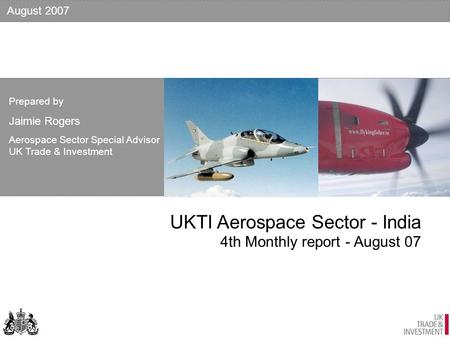 UKTI Aerospace Sector - <strong>India</strong> 4th Monthly report - August 07