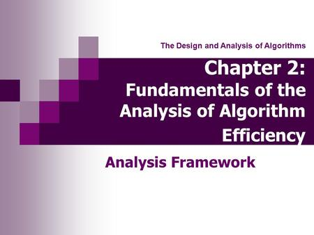 Chapter 2: Fundamentals of the Analysis of Algorithm Efficiency