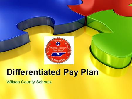 Differentiated Pay Plan Wilson County Schools. Why the Change? Additionally, the state has adopted a new salary schedule. State law [T.C.A § 49-3-306(h)],