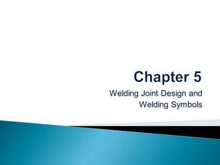 Welding Joint Design and Welding Symbols