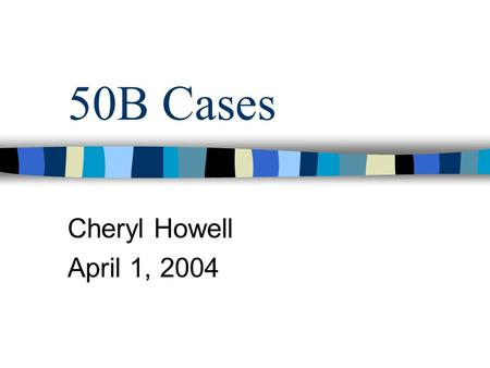 50B Cases Cheryl Howell April 1, 2004. Minors Unless emancipated, a minor in 50B case needs a Rule 17 guardian Minor plaintiff: appoint when case commenced.