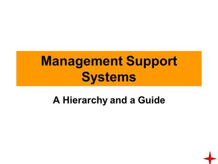 Management Support Systems A Hierarchy and a Guide.