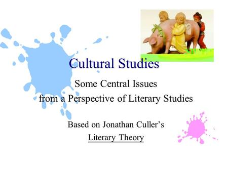 Some Central Issues from a Perspective of Literary Studies Based on Jonathan Culler's Literary Theory Cultural Studies.