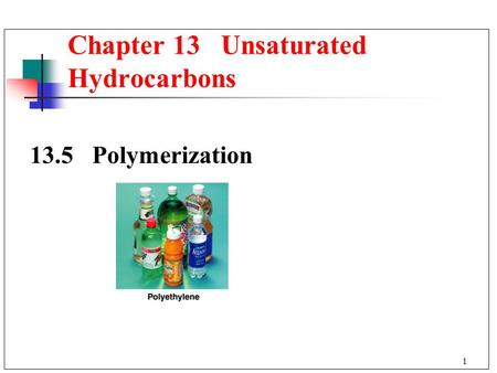 Chapter 13 Unsaturated Hydrocarbons