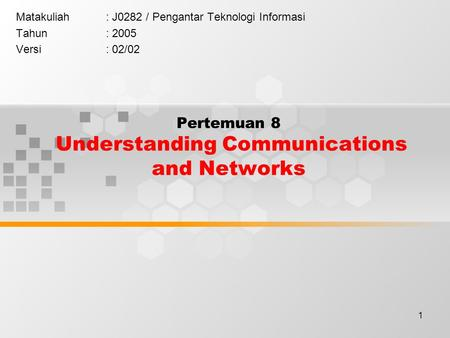 Pertemuan 8 Understanding Communications and Networks