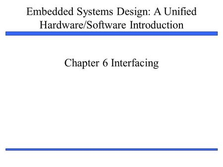 Chapter 6 Interfacing.