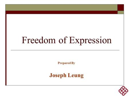 1 Freedom of Expression Prepared By Joseph Leung.