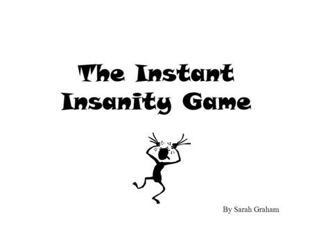 The Instant Insanity Game