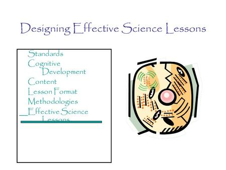 Designing Effective Science Lessons Standards Cognitive Development Content Lesson Format Methodologies Effective Science Lessons.