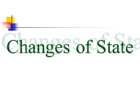 Changes of State.