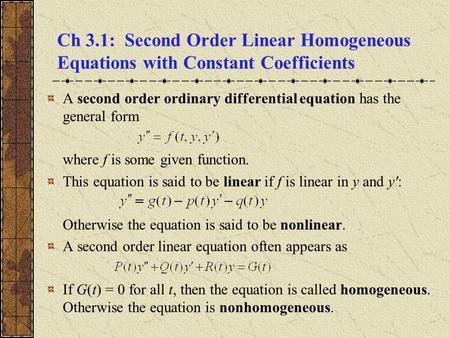 A second order ordinary differential equation has the general form