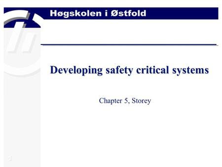 Developing safety critical systems