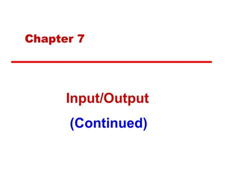 Chapter 7 Input/Output (Continued). DMA Function DMA controller(s) takes over Bus supervision from CPU for I/O Additional Module(s) attached to bus to.