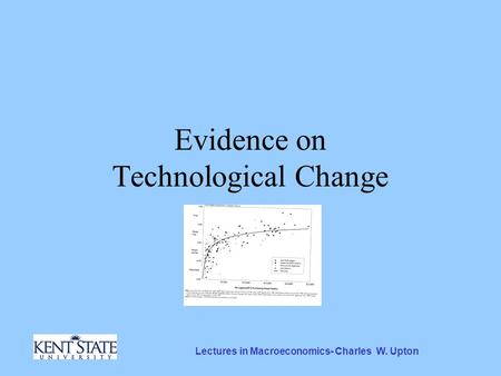 Lectures in Macroeconomics- Charles W. Upton Evidence on Technological Change.