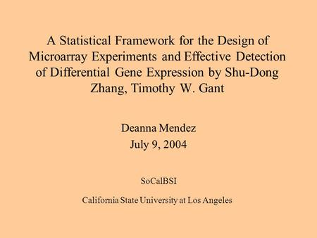 A Statistical Framework for the Design of Microarray Experiments and Effective Detection of Differential Gene Expression by Shu-Dong Zhang, Timothy W.