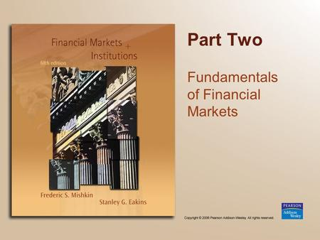 Part Two Fundamentals of Financial Markets. Chapter 3 What Do Interest Rates Mean and What is Their Role in Valuation?